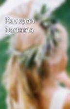 Kucupan Pertama by RiyaKhan_