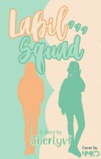 Labil squad by Sherly_vianaaa