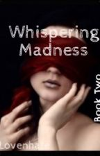Whispering Madness by Lovenhate
