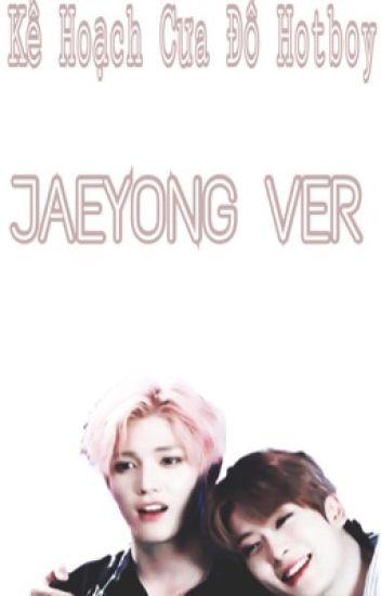 Đọc Truyện [Chuyển ver] [JaeYong] Kế Hoạch Cưa Đổ Hotboy - DocTruyenHot.Com