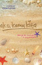 Quote Novel Aku Kamu Kita (Telah Terbit) by Orina_Fazrina