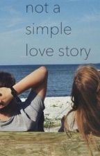 Not A Simple Love Story by loserftlrh