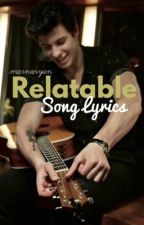 Relatable Song Lyrics by marnieryan