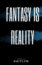 Fantasy Or Reality? by fandoms-book-worm