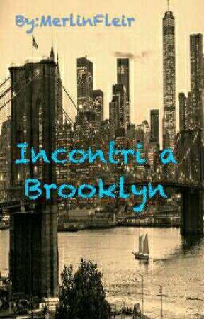 Incontri a Brooklyn by BarryCaitforever
