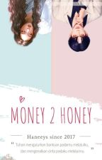 From Money To Honey [18+] [Warning] [Adult content] by Haneeys