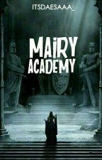 Mairy Academy by Ditahere_