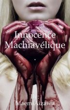 Innocence machiavélique by MaemiAizawa