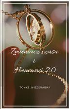 Zmieniacz czasu i Huncwoci 2.0 by Tonks_Niezgrabka