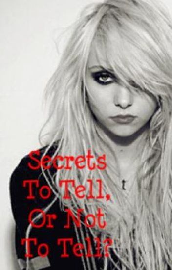 Secrets, to tell....or not to tell?