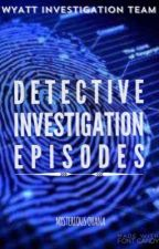 WIT: Detective Investigation Episodes by MysteriousOhana