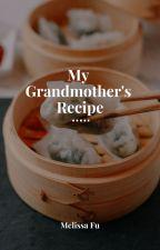 My Grandmother's Recipe by MelissaFu