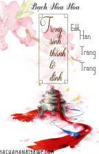[Xếp gạch/Hố sâu] Trọng sinh thành lô đỉnh - Bạch Hoa Hoa by hantrangtrang