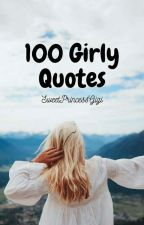 100 Girly Quotes  by SweetPrincessGigi