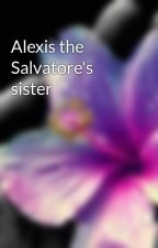 Alexis the Salvatore's sister by PuppyLover2108