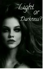 Light or Darkness? |1| by Styles-Desy-