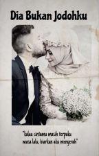 Dia Bukan Jodohku - [ Marriage Love Series 2 ] by shakayla_sky