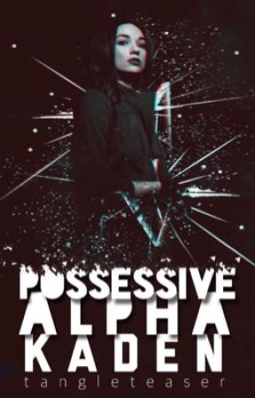 Possessive Alpha Kaden by tangleteaser