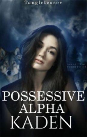 Possessive Alpha Kaden by tangleteaser