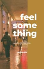 Feel Something by aintnocaptain