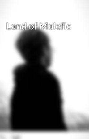 Land of Malefic by DefinitelyNotTom