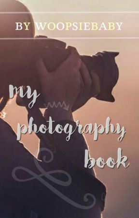 My Photography Book by woopsiebaby