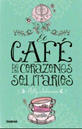 EL CAFE DE LOS CORAZONES SOLITARIOS © by mellyjohnson