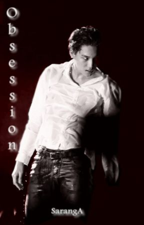 ❖ Obsession ❖  by SarangAgashi