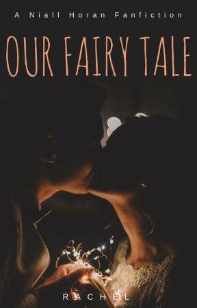 Our Fairy Tale [Niall Horan Romance] by etherachel