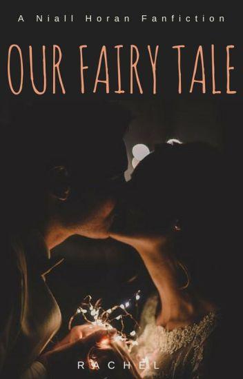 Our Fairy Tale [Niall Horan Romance]