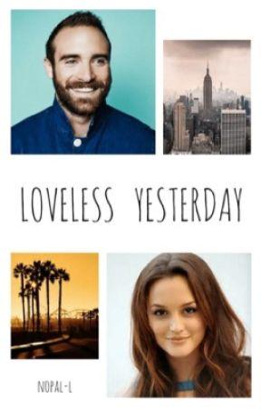 LOVELESS YESTERDAY by nopal-l