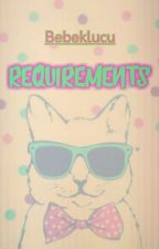 Requirements [On Hold] by bebeklucu