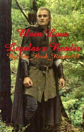 Elven Love Legolas X Reader