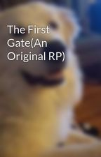 The First Gate(An Original RP) by Blade_Meister22