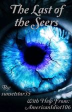 The Last of the Seers (Extremely Slow Updates) by sunsetstar35