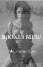 Broken Mind by shadowheart1000