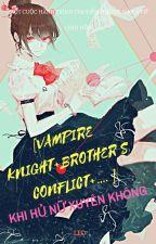(Đồng nhân Vampire Knight + Brother Conflict+...) Khi Hủ Nữ Xuyên Không by Leo_tieusu