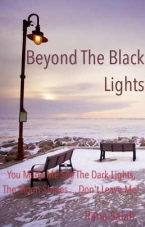 Beyond the black lights by IndescribableMaze1