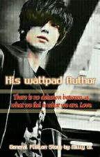 His Wattpad Author (Completed) by Milly_W