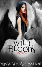 Wild Bloods { on hold } by Harmless
