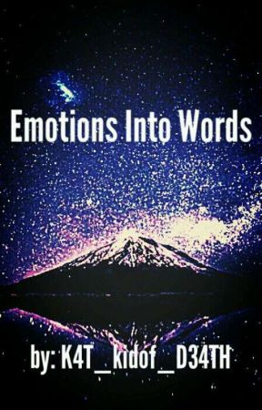 Emotions Into Words by K4T_kidof_D34TH