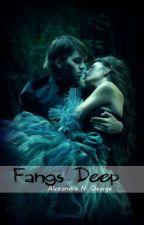Fangs Deep by AlexandraNGeorge