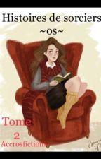 Histoires de sorciers ~ os ~ Tome 2 by accrosfictions