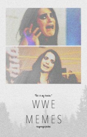 WWE Memes by reigningxjackie