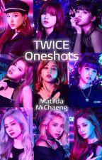 TWICE Oneshots by MatildaMiChaeng