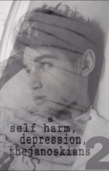 (2) Self Harm, Depression & The Janoskians