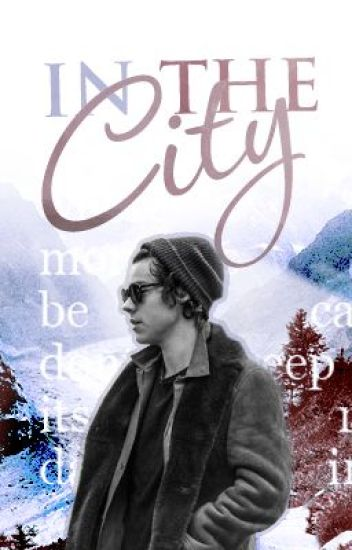 IN THE CITY || Fanfiction