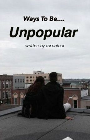 Ways To Be Unpopular by racontour