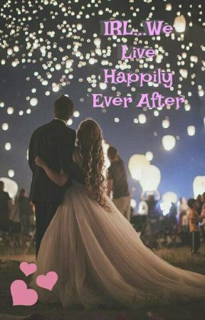 IRL...We Live Happily Ever After {Sequel To IRL...I Might Love You} by JoshayaShipper4Ever