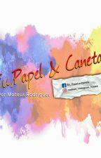EU, PAPEL E CANETA by MateusRodriguess